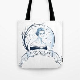 In Mary Shelley We Trust Tote Bag