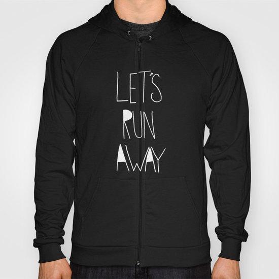 Let's Run Away: Manuel Antonio, Costa Rica Hoody
