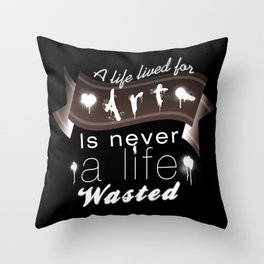 A life lived for art (2) Throw Pillow