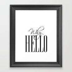 Why hello Framed Art Print