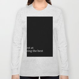 Best At Being The Best Long Sleeve T-shirt