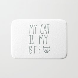 My Cat Is My BFF - Grey Bath Mat