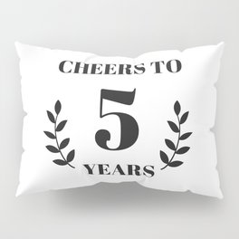 Cheers to 5 Years. 5th Birthday Party Ideas. 5th Anniversary Pillow Sham