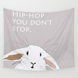 Hip. Hop. You Don't Stop. Bunny. Wall Tapestry