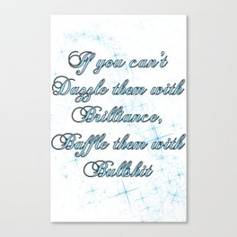 If you can't dazzle them with Brilliance Canvas Print