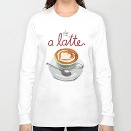 Love You a Latte Long Sleeve T-shirt