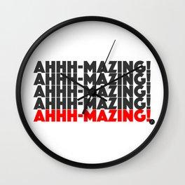 Ahhh-mazing! Wall Clock