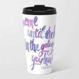 """illuminae """"you have me"""" watercolor w/white background Travel Mug"""
