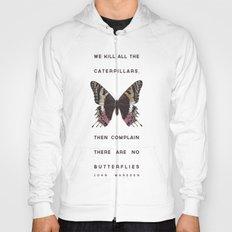 We Kill all the Caterpillars Hoody