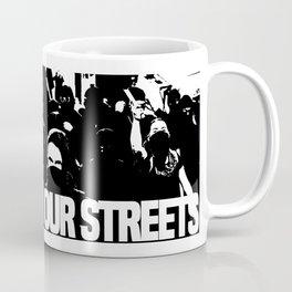 No nazis on our streets Coffee Mug