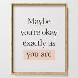 Maybe You're Okay Exactly As You Are peach pink gray typography inspirational motivational quote Serving Tray