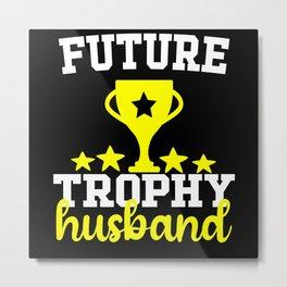 Future Trophy Husband Metal Print