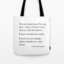 I want to go places and see people - Fitzgerald quote Tote Bag