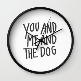 You, Me And Dog Wall Clock