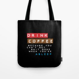 Drink coffee Tote Bag