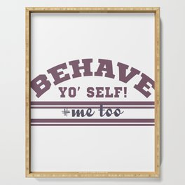 Cute & Behave Tshirt Design Behave yo self Serving Tray