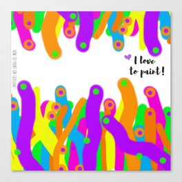 I love to paint! Canvas Print