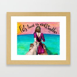 Lets Travel the World Together Framed Art Print