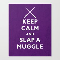 Keep Calm and Slap a Muggle Canvas Print