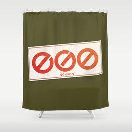 No EGOs Shower Curtain