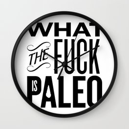 What the fuck is Paleo Wall Clock