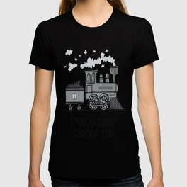 I choo-choo choose you! T-shirt