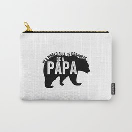 In a world full of grandpas be a papa Carry-All Pouch