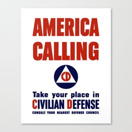 America Calling -- Take Your Place In Civilian Defense Canvas Print