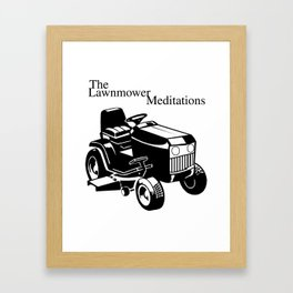 The Lawnmower Meditations Framed Art Print