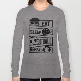 Eat Sleep Football Repeat - Soccer Long Sleeve T-shirt