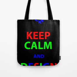 Keep Calm and Design Tote Bag