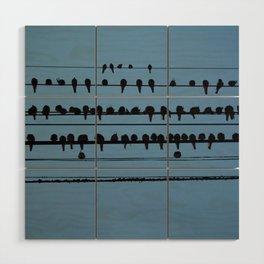 birds on a wire feeling blue Wood Wall Art