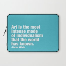 Art is the most intense mode of individualism that the wold has known. Laptop Sleeve