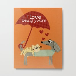 I Love Being Yours Metal Print