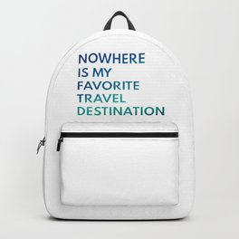 Travel Nowhere Backpack