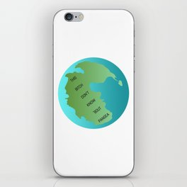 This Bitch Don't Know 'Bout Pangea iPhone Skin