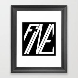 Fine, Be A Square Framed Art Print