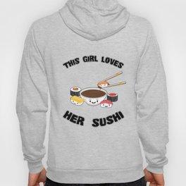 This Girl Loves Her Sushi Kawaii Japanese Sashimi Maki Nigiri Soy Sauce Hoody