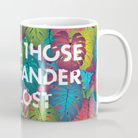 not all those who wander are lost Mugs featuring Not all those who wander are lost by Attitude Creative