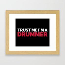 Trust Me Drummer Music Quote Framed Art Print