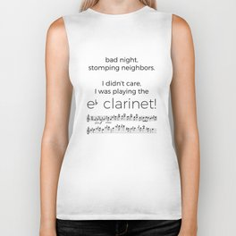 I didn't care, I was playing the e flat clarinet Biker Tank