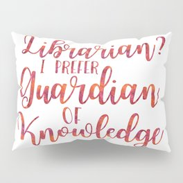 Librarian? I Prefer Guardian of Knowledge (Red Watercolour) Pillow Sham