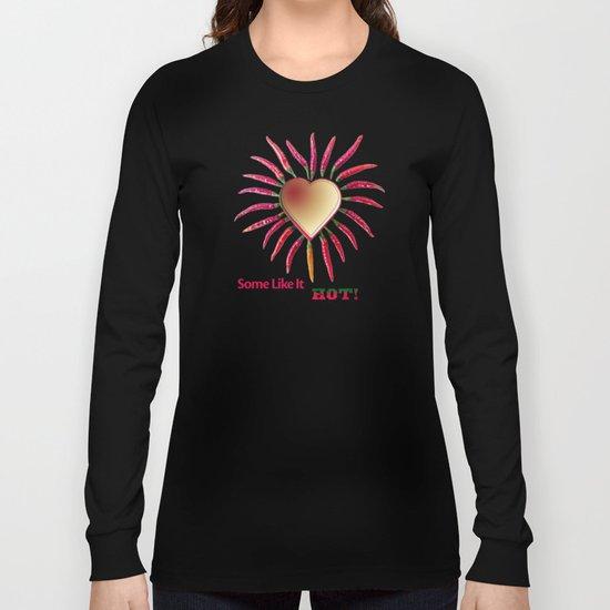 Some Like It Hot! Long Sleeve T-shirt