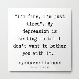 6    You Are Not Alone Quotes And Sayings   190704 Metal Print