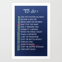 Commander Shepards To-Do List Art Print
