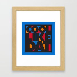 Cool Like Dat - Blue Framed Art Print