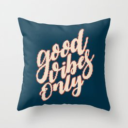 Good Vibes Only Fun Valentine's Day Quote Throw Pillow