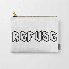 REFUSE Carry-All Pouch