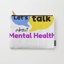 Let's talk about mental health Carry-All Pouch