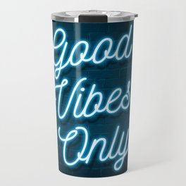 Good Vibes Only - Neon Travel Mug
